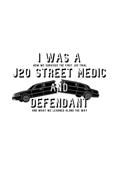 Photo of 'I Was a J20 Street Medic and Defendant' front cover