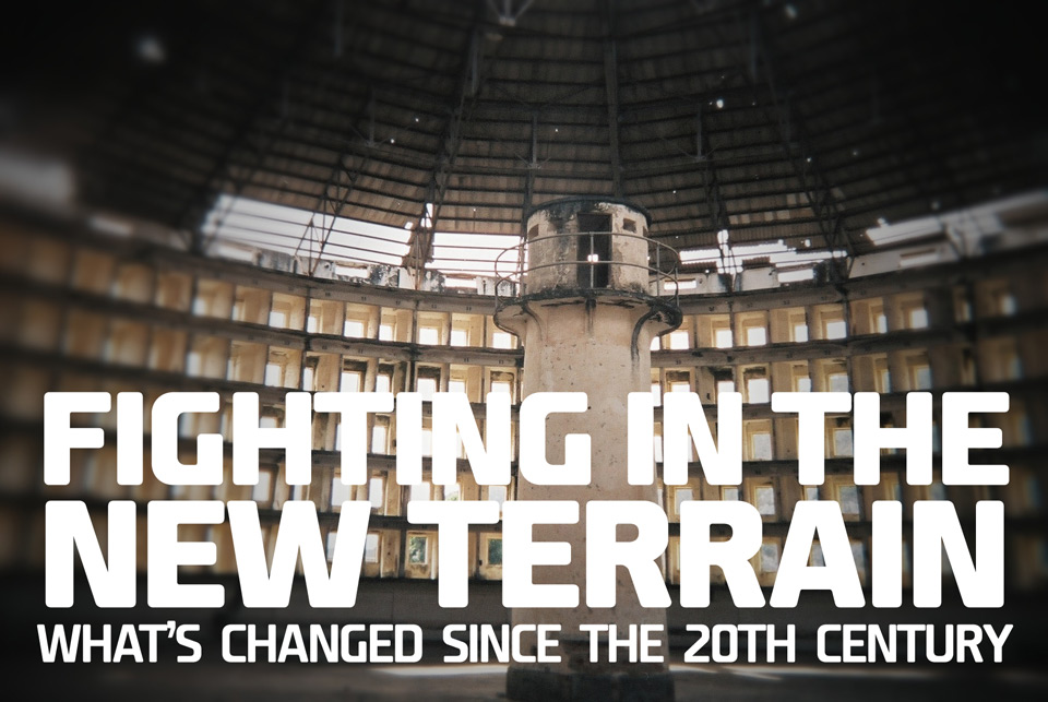 Fighting in a New Terrain: What's Changed Since the 20th Century